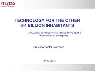 TECHNOLOGY FOR THE OTHER 3-4 BILLION INHABITANTS