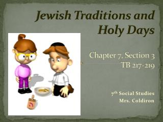 Jewish Traditions and Holy Days Chapter 7, Section 3 TB 217-219
