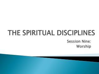 THE SPIRITUAL DISCIPLINES