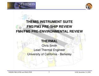 THEMIS INSTRUMENT SUITE  FM2/FM3 PRE-SHIP REVIEW  FM4/FM5 PRE-ENVIRONMENTAL REVIEW THERMAL