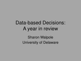 Data-based Decisions: A year in review