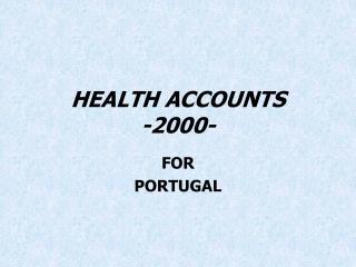 HEALTH ACCOUNTS -2000-