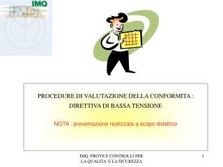 PROCEDURE DI VALUTAZIONE DELLA CONFORMITA : DIRETTIVA DI BASSA TENSIONE
