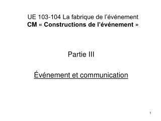 UE 103-104 La fabrique de l'événement CM «Constructions de l'événement»