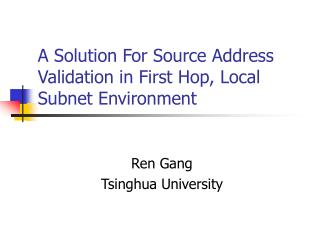 A Solution For Source Address Validation in First Hop, Local Subnet Environment