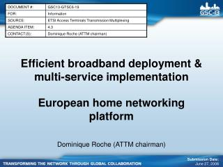 Efficient broadband deployment & multi-service implementation
