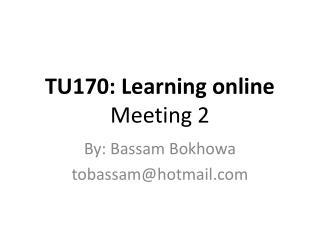 TU170: Learning online Meeting 2