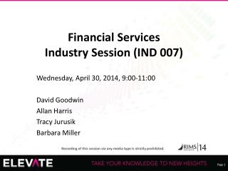 Financial Services  Industry Session (IND 007)