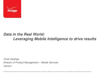 Data in the Real World:  Leveraging Mobile Intelligence to drive results