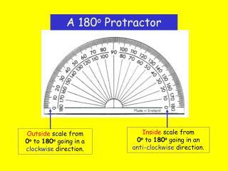 A 180 o  Protractor