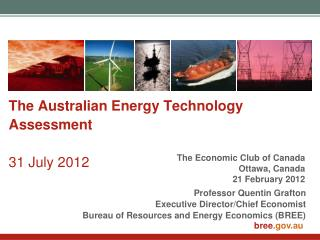 The Australian Energy Technology Assessment 31 July 2012