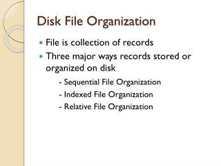 Disk File Organization