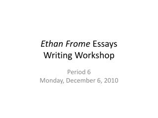 Ethan Frome  Essays Writing Workshop