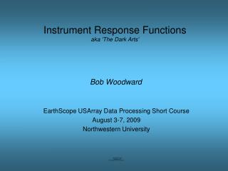 Instrument Response Functions aka 'The Dark Arts'
