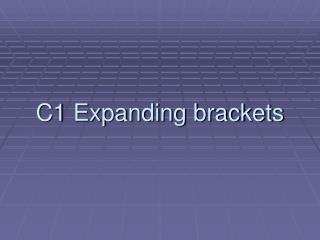 C1 Expanding brackets