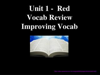 Unit 1 -  Red Vocab Review Improving Vocab