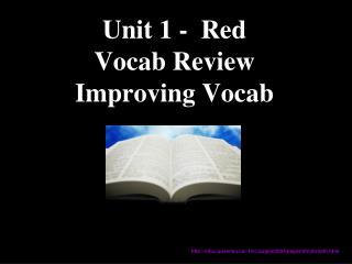 Unit 1 -  Red Vocab Review Improving Vocab