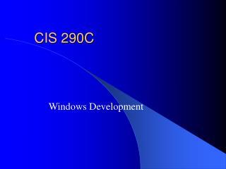 CIS 290C