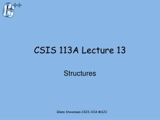 CSIS 113A Lecture 13