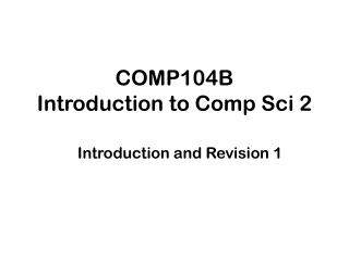 COMP104B Introduction to Comp Sci 2