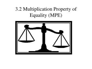 3.2 Multiplication Property of Equality (MPE)
