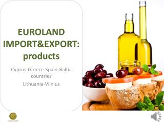 EUROLAND IMPORT&EXPORT: products