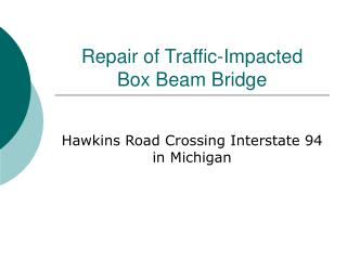 Repair of Traffic-Impacted  Box Beam Bridge