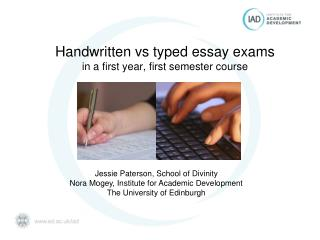 Handwritten vs typed essay exams in a first year, first semester course