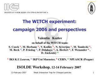 The WITCH experiment:  campaign 2006 and perspectives