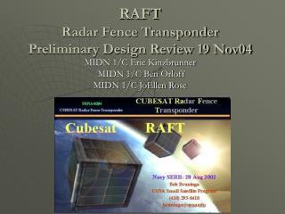 RAFT Radar Fence Transponder Preliminary Design Review 19 Nov04