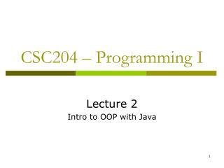 CSC204 – Programming I