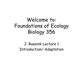 Welcome to: Foundations of Ecology Biology 356