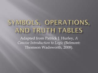 Symbols,  operations, and Truth tables
