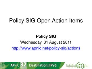 Policy SIG Open Action Items