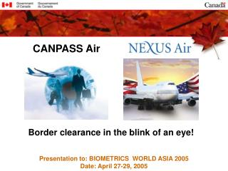 Presentation to: BIOMETRICS  WORLD ASIA 2005 Date: April 27-29, 2005