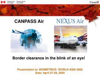 Presentation to: BIOMETRICS  WORLD ASIA 2005 Date: April 27-29, 2005