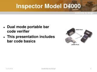 Inspector Model D4000