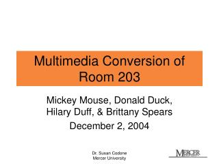 Multimedia Conversion of Room 203