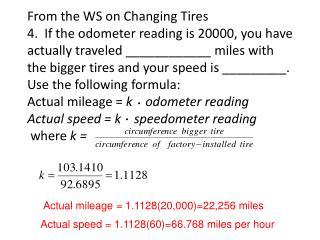 Actual mileage = 1.1128(20,000)=22,256 miles