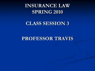 INSURANCE LAW SPRING 2010