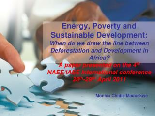 Energy, Poverty and Sustainable Development:  When do we draw the line between Deforestation and Development in Africa A