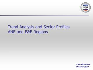 Trend Analysis and Sector Profiles ANE and E&E Regions