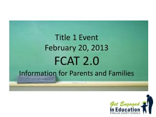 Title 1 Event February 20, 2013 FCAT 2.0 Information for Parents and Families