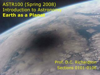 ASTR100 Spring 2008  Introduction to Astronomy Earth as a Planet