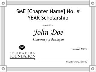 SME [Chapter Name] No. #  YEAR Scholarship