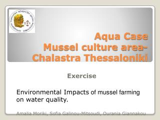 Aqua Case  Mussel culture area- Chalastra  Thessaloniki