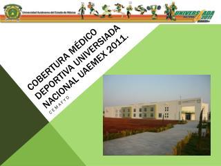 COBERTURA MÉDICO DEPORTIVA UNIVERSIADA NACIONAL uaemex 2011.