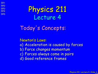 Physics 211 Lecture 4