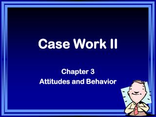 Case Work II