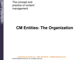 CM Entities: The Organization